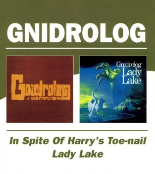 Gnidrolog -In Spite Of Harry's Toe-Nail / Lady Lake(1972) (2004)