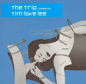 Tim Love Lee - The Trip Created By Tim Love Lee [2CD Set] (2004)