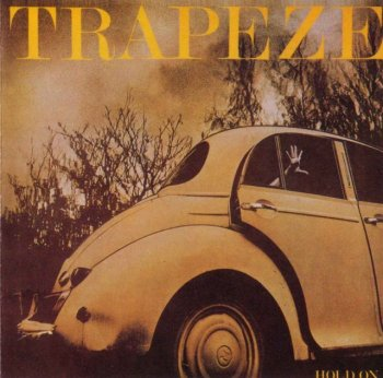 Trapeze - Hold On (1978) [Reissue,1996]