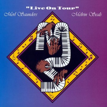 Merl Saunders & Melvin Seals - Live On Tour [2CD Set] (2006)