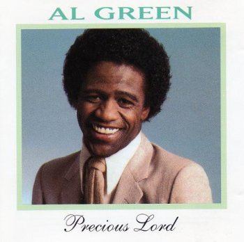 Al Green - Precious Lord (1982) [Reissue 1992]
