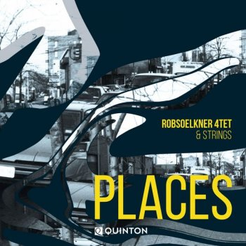 Rob Soelkner 4tet & Strings - Places (2019) Hi-Res