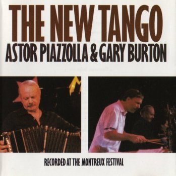 Astor Piazzolla & Gary Burton  - The New Tango (1987)