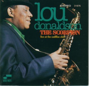 Lou Donaldson - The Scorpion: Live at the Cadillac Club (1970) (1995)