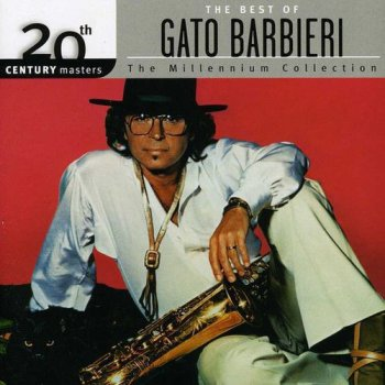 Gato Barbieri - 20th Century Masters - The Millennium Collection: The Best of Gato Barbieri (2004)