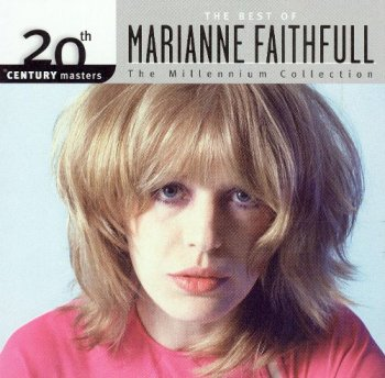 Marianne Faithfull - 20th Century Masters: The Millennium Collection - The Best of Marianne Faithfull [Remastered] (2003)