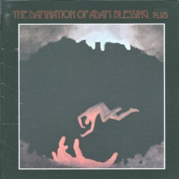 The Damnation Of Adam Blessing - The Damnation Of Adam Blessing... Plus (1972) (Reissue, 1999)