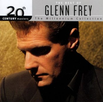 Glenn Frey - 20th Century Masters-The Millennium Collection: The Best of Glenn Frey (2000)