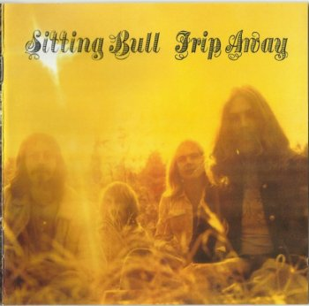 Sitting Bull - Trip Away (1971) [Bonus tracks editions] (2002)