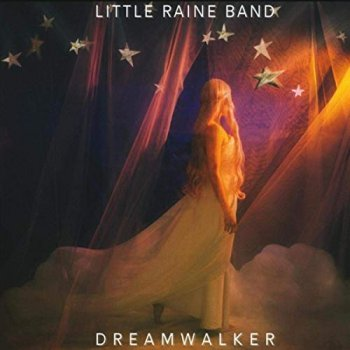 Little Raine Band - Dreamwalker (2019)