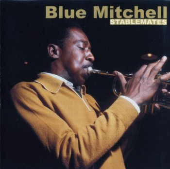 Blue Mitchell - Stablemates (1977) (Remastered, 2006)