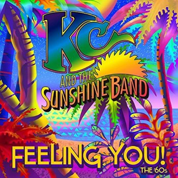 KC & The Sunshine Band - Feeling You! The 60's (2015)