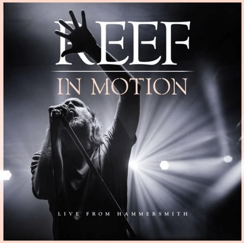 Reef - In Motion: Live From Hammersmith (2019)