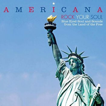 VA - Americana - Rock Your Soul - Blue Eyed Soul And Sounds From The Land Of The Free (2011)