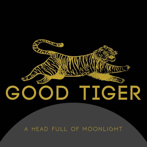 Good Tiger - A Head Full Of Moonlight (2015) [2016]