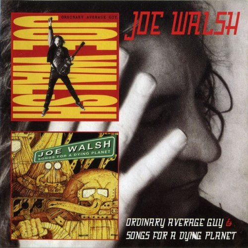 Joe Walsh - Ordinary Average Guy / Songs For A Dying Planet (1991/1992) [Reissue 2CD 2012]