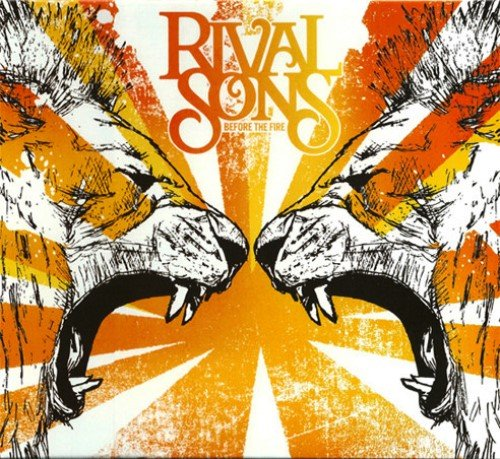 Rival Sons - Before the Fire (2009)