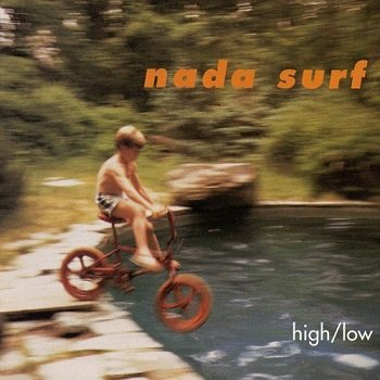 Nada Surf - High/Low (1996)