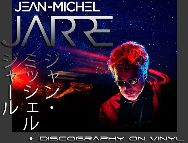 JEAN-MICHEL JARRE «Discography on vinyl» (20 x LP • Disques Dreyfus • 1976-2016)
