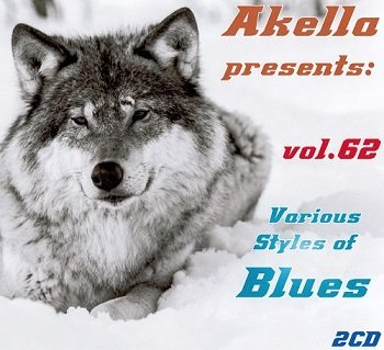 VA - Akella Presents: Various Styles Of Blues - Vol.62 (2013)
