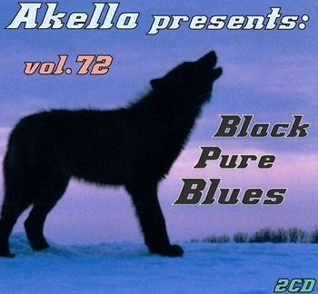 VA - Akella Presents: Black Pure Blues - Vol.72 (2013)