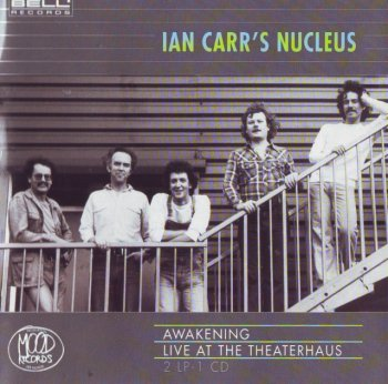 Ian Carr's Nucleus - Awakening / Live At Theaterhaus (1980-85) (1993)