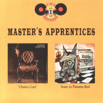 The Master's Apprentices - Choice Cuts / Toast To Panama Red (1971-72) (1998)