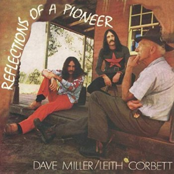 Dave Miller & Leith Corbett - Reflections Of A Pioneer (1970) [Reissue 1999]