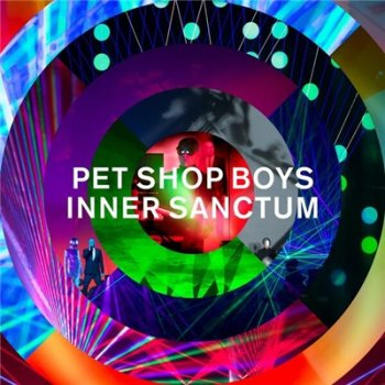 Pet Shop Boys - Inner Sanctum: The Super Tour Live At The Royal Opera House (2019)