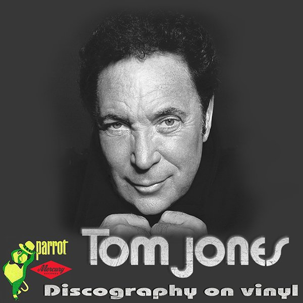 TOM JONES «Discography on vinyl» (18 x LP • Parrot Records Limited • 1967-2010)
