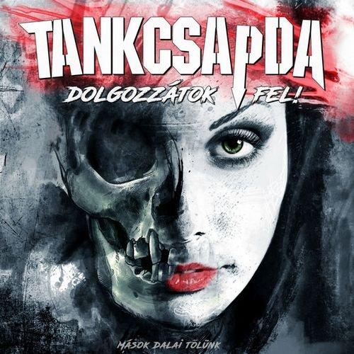 Tankcsapda - Dolgozzátok fel! (2CD) 2016