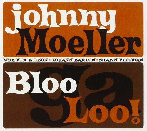 Johnny Moeller - BlooGaLoo! (2010)