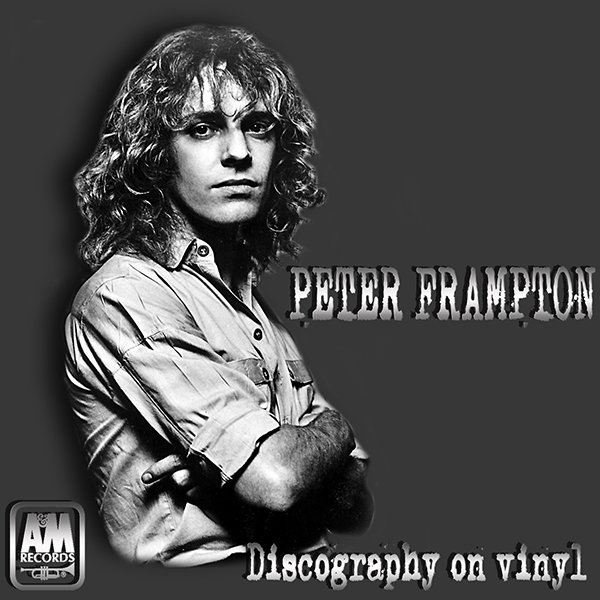 PETER FRAMPTON «Discography on vinyl» (9 x LP • A&M Records, Inc. • 1972-1981)