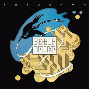 Be Bop Deluxe: 1975 Futurama ● 1976 Sunburst Finish - 4-Disc Box Set Esoteric Records 2019/2018
