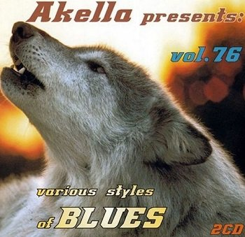 VA - Akella Presents: Various Styles Of Blues - Vol.76 (2013)