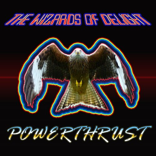 The Wizards Of Delight - Powerthrust (2019) [EP / Digital Web Release]