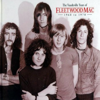 Fleetwood Mac - The Vaudeville Years (1968-70) (1998)