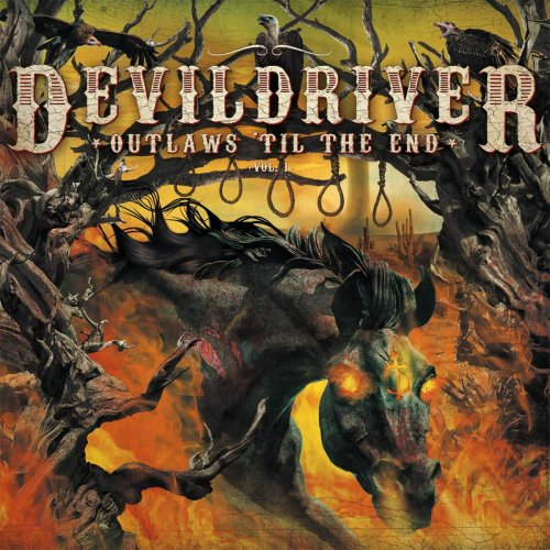 DevilDriver - Outlaws 'Til The End, vol.1 (2018)