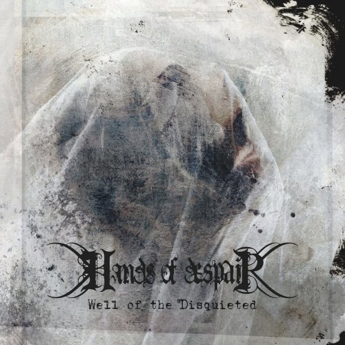 Hands Of Despair - Well Of The Disquieted (2018)