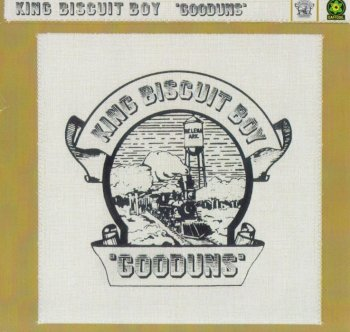 King Biscuit Boy - Gooduns (1971) [Reissue] (1996)