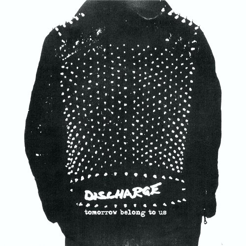Discharge - Tomorrow Belong to Us (1981)