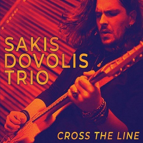 Sakis Dovolis Trio - Cross The Line (2018)