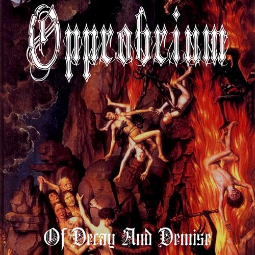 Opprobrium - Of Decay and Demise (WEB-release) 2014