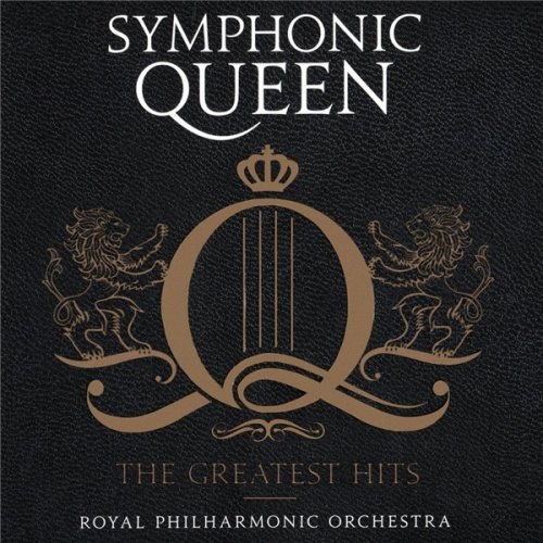 The Royal Philharmonic Orchestra - Symphonic Queen - The Greatest Hits (2016)