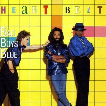 Bad Boys Blue - Heart Beat (1986)