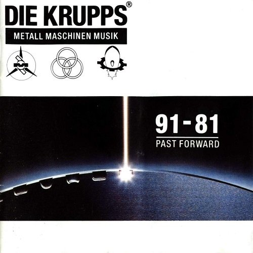 Die Krupps - Metall Maschinen Musik: 91-81 Past Forward (1991)