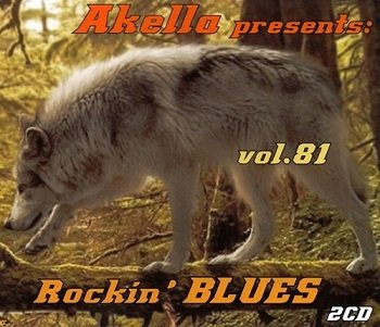 VA - Akella Presents: Rockin' Bluess - Vol.81 (2016)