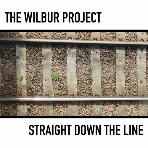 The Wilbur Project - Straight Down The Line (2019)