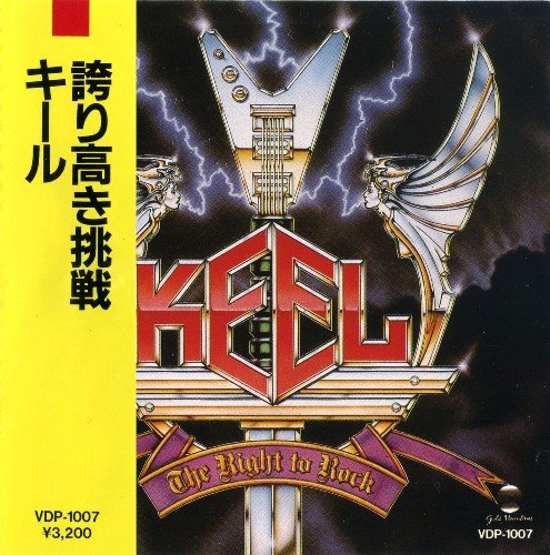 Keel - The Right To Rock (1985) [Japan 1st Press]