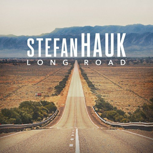Stefan Hauk - Long Road (2017)